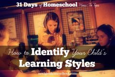 NextGen Homeschool / 31 Days of Homeschool How-To Tips - How to Identify your Child's Learning Style