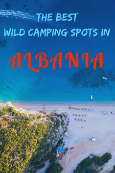 Looking for a beautiful spot to camp in Albania? But don't want to pay for a campground. Read about wild camping in Albania. Here are some perfect spots for camping on the beach! #wildcamping #vanlife #beach #albania