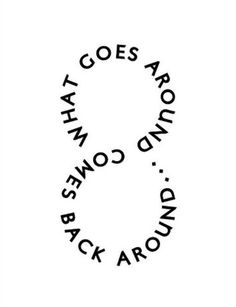 """""""What goes around comes around comes back around"""" #quote"""