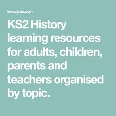 History learning resources for adults, children, parents and teachers organised by topic. 6 Class, Teacher Organization, Learning Resources, Bbc, Parents, History, School, Children, Dads