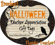 It's Written on the Wall: (Freebie) Halloween Teacher Appreciation Gift Tags/Notes Halloween Teacher Gifts, Cute Halloween Treats, Fun Halloween Games, Teacher Gift Tags, Teacher Treats, Neighbor Christmas Gifts, Halloween Tags, Teacher Appreciation Gifts, Halloween Party