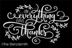 in everything give thanks stencil thankful 1 thessalonians 518 Thanksgiving Chalkboard, Fall Chalkboard, Chalkboard Print, Chalkboard Lettering, Chalkboard Signs, Hand Lettering, Chalkboard Ideas, In Everything Give Thanks, Pretty Letters