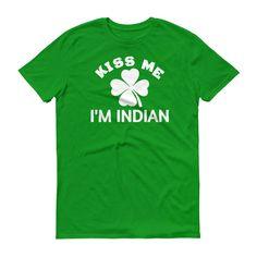 Kiss Me I'm INDIAN  St.Patrick Day Funny Shirt  Unisex Clothing  Men's Shirt  Women's Shirt Trendy TShirt  Gifts For Him & Her  Short Sleeve http://etsy.me/2HJlvQH #clothing #shirt #unisexclothing #tshirts #mensclo