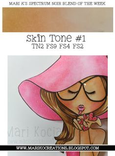 Me and My Crazy Family: Blend Of The Week {Skin Tone Spectrum Noir Markers