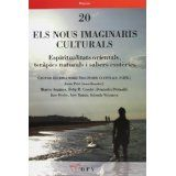 Els Nous imaginaris culturals : espiritualitats orientals, teràpies naturals i sabers esotèrics / Grup de Recerca sobre Imaginaris Culturals (GRIC)