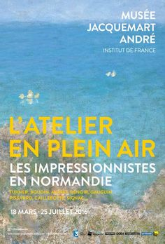 Exposition les Impressionnistes en Normandie au Musée Jacquemart-André du 18 mars au 25 juillet 2016