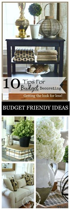 10 TIPS FOR BUDGET FRIENDLY DECORATING Easy to do tips for getting the look you love for lots less! budget friendly home decor #homedecor #decor #diy