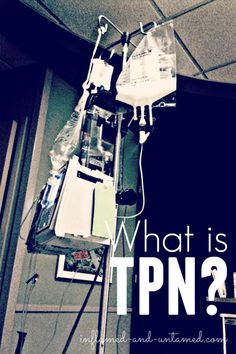 What is TPN? How does this method of intravenous feeding help a patient with Crohn's disease or ulcerative colitis?