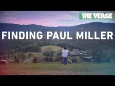 The Verge: I'm still here: back online after a year without the internet - Finding Paul Miller - Full Feature
