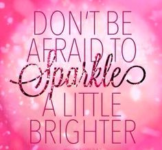 Discover and share Sparkle Quotes And Sayings. Explore our collection of motivational and famous quotes by authors you know and love. Life Quotes Love, Quotes To Live By, Me Quotes, Motivational Quotes, Inspirational Quotes, Pink Quotes, Today Quotes, Beauty Quotes, The Words