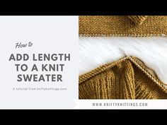 In this video tutorial I'll walk you through how to perform a little sweater surgery to add length to a finished knit sweater! Knitting Projects, Ads, Sewing, Youtube, Pattern, Sweaters, Loom, Crafting, Videos