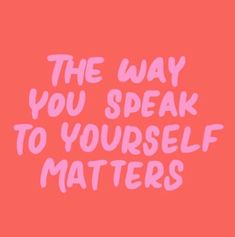 Quotes for Motivation and Inspiration QUOTATION - Image : As the quote says - Description The way you speak to yourself matters The Words, Cool Words, Motivacional Quotes, Words Quotes, Sayings, Happy Quotes, Bible Quotes, Qoutes, Pretty Words
