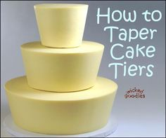 How to Taper Cake Tiers... This is so cool, I can't wait until I have an occasion to try this.