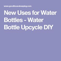 New Uses for Water Bottles - Water Bottle Upcycle DIY