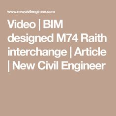 Video | BIM designed M74 Raith interchange | Article | New Civil Engineer