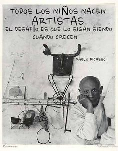 Tutti i bambini nascono artisti, il difficile è restarlo da grandi