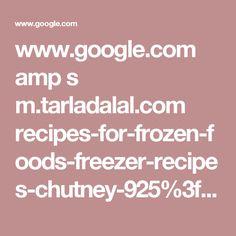 www.google.com amp s m.tarladalal.com recipes-for-frozen-foods-freezer-recipes-chutney-925%3famp=1