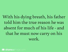writing prompt - With his dying breath, his father told him the true reason he was absent for much of his life - and that he must now carry on his work. Writing Promps, Creative Writing Prompts, Fiction Writing, Writing Advice, Writing Help, Writing Skills, Writing Ideas, Dialogue Prompts, Story Prompts