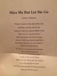 """Miss Me But Let Me Go"". PERFECT!   Visit the Perfect Memorials website for many products to memorialize your loved ones!"