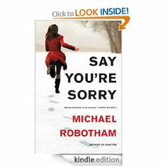 On sale today for $2.99: Say You're Sorry by Michael Robotham, 449 pages, 4.4 stars, 145 reviews