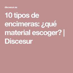 10 tipos de encimeras: ¿qué material escoger? | Discesur
