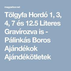 Tölgyfa Hordó 1, 3, 4, 7 és 12.5 Literes Gravírozva is - Pálinkás Boros Ajándékok Ajándékötletek