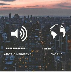 ..and all their songs..                 Arctic Monkeys