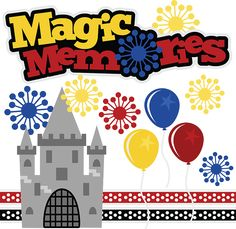 Magic Memories SVG files for scrapbooking cardmaking vacation svg files amuesment park svg files
