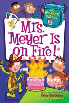 Mrs. Meyer is on fire! by Dan Gutman.  Mrs. Meyer from the local fire department comes to Ella Mentry School to teach the kids about fire safety, but Mrs. Meyer likes fire just a little too much.