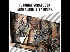 TUTORIAL MINI ALBUM STEAMPUNK STAMPERIA - YouTube