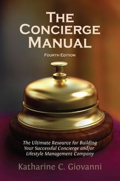 The Concierge Manual: The Ultimate Resource for Building Your Concierge and/or Lifestyle Management Company by Katharine C. Giovanni. $26.54. Publication: September 3, 2012. Publisher: Newroad Publishing; Fourth Edition, Fourth edition edition (September 3, 2012)