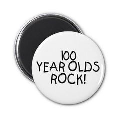 100 Year Olds Rock Refrigerator Magnets Old Birthday
