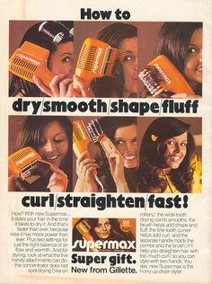 Gillette Supermax Hair Dryer Styler Loved mine! Retro Advertising, Retro Ads, Vintage Advertisements, Vintage Ads, Vintage Stuff, Vintage Posters, Vintage Items, 1970s Hairstyles, Hairstyles For School
