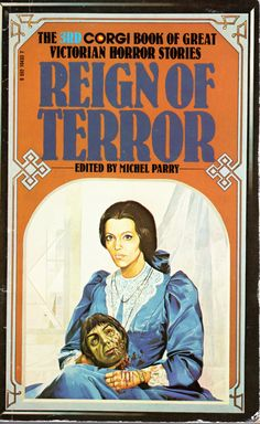 The 3rd Corgi Book of Great Victorian Horror Stories: Reign of Terror - edited by Michel Parry