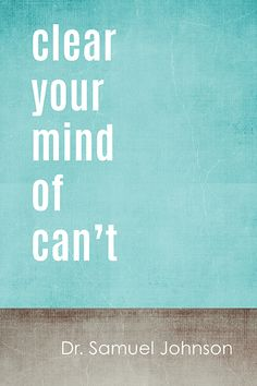 Clear Your Mind Of Can't (Dr. Samuel Johnson Quote), motivational poster
