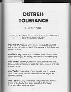 The Art of Dialectical Behavior Therapy: Distress Tolerance.  As basic  as using one of your 5 senses.