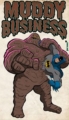 Muddy Business Created by Jose Neves