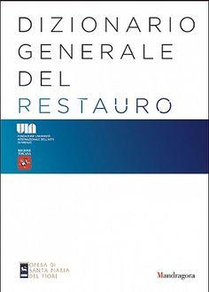 Dizionario generale del restauro / a cura di Francesco Gurrieri. Signatura: RD art 48. Na biblioteca: http://kmelot.biblioteca.udc.es/record=b1535782~S1*gag