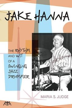 Jake Hanna : the rhythm and wit of a swinging jazz drummer / Maria S. Scott Hamilton, Online Music Stores, Music Industry, Used Books, Memoirs, Storytelling, Jazz, Ebooks, Hilarious