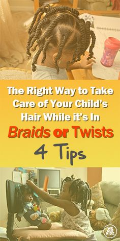 The Right Way to Take Care of Your Child's Hair While it's In Braids or Twists: 4 Tips #naturalhairkids #braids #twists