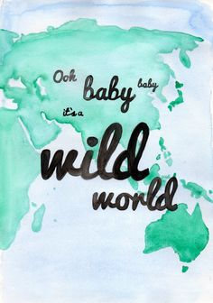 Ooh Baby Baby It's A Wild World - original watercolour painting - Cat Stevens - song lyrics - decor A4 wall art - cute for baby shower, christening or 1st birthday.