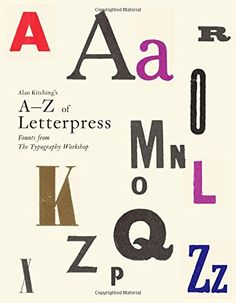 Alan Kitching's A-Z of Letterpress: Founts from The Typography Workshop   Alan Kitching