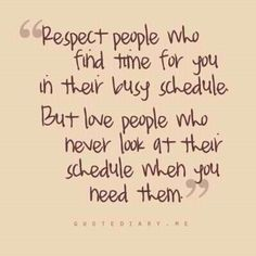 Love people who never look at their schedule when you need them | Saying Images-Best Images With Quotes
