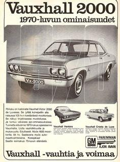 70-luvulta, päivää !: Vauxhall Vintage Advertisements, Vintage Ads, Good Old Times, Retro Cars, Finland, Cars And Motorcycles, Nostalgia, Technology, Historia