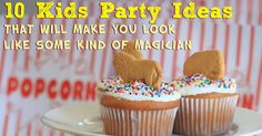 10 Kids Party Ideas That Will Make You Look Like Some Kind of Magician