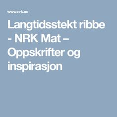Langtidsstekt ribbe - NRK Mat – Oppskrifter og inspirasjon