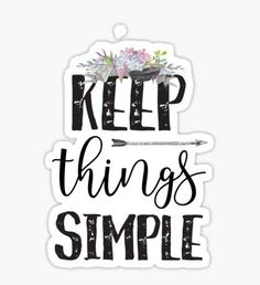 Keep Things Simple - Cool Girly Hippie Typography Sticker Happy Stickers, Cute Laptop Stickers, Anime Stickers, Diy Stickers, Scrapbook Stickers, Printable Stickers, Planner Stickers, Aesthetic Stickers, Wallpaper Quotes