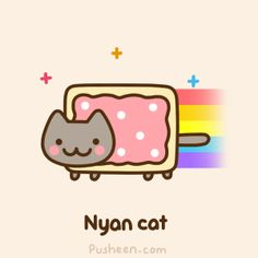 Nyan Cat is Pusheen's best friend