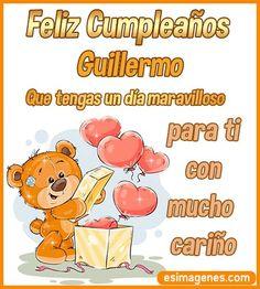 Feliz Cumpleaños Guillermo - Imágenes con Nombres | Tarjetas de Cumpleaños Happt Birthday, Happy Birthday Sister, Birthday Wishes Cards, Happy Birthday Messages, Happy Birthday Pictures, Happy B Day, Snoopy, Mary, Birthdays