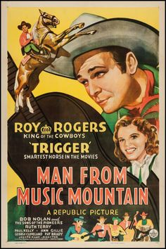 Man from Music Mountain (1943)Stars: Roy Rogers, Trigger, Bob Nolan, Sons of the Pioneers, Ruth Terry, Hal Taliaferro ~ Director: Joseph Kane